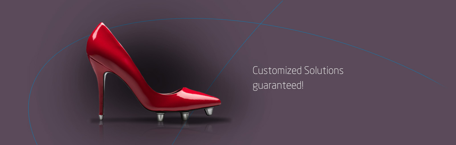 Customized Solutions Guaranteed